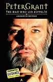 Peter Grant: The Man Who Led Zeppelin (0711991952) by Welch, Chris