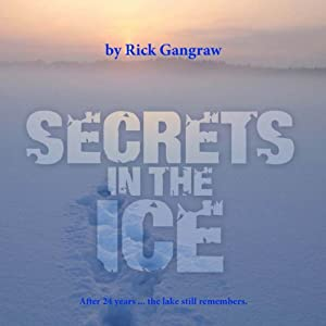 Secrets in the Ice | [Rick Gangraw]