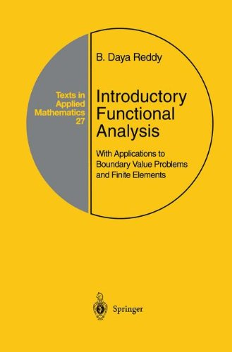 Introductory Functional Analysis: With Applications to Boundary Value Problems and Finite Elements (Texts in Applied Mat