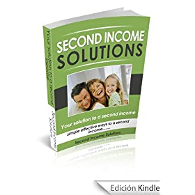 Second Income Solutions:  Your solution to a second income (English Edition)
