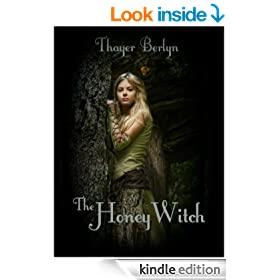 The Honey Witch (A Dark Fairytale For Grownups)
