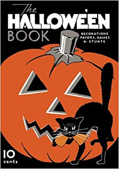 The Halloween Book -- Vintage Decorations, Favors, Games