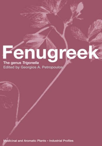 Fenugreek: The Genus Trigonella (Medicinal and Aromatic Plants - Industrial Profiles)