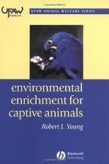 Environmental Enrichment for Captive Animals (UFAW Animal Welfare)