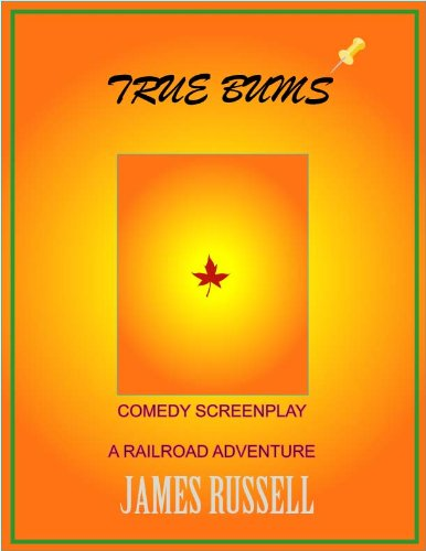 James Russell - True Bums - A Comedy Screenplay