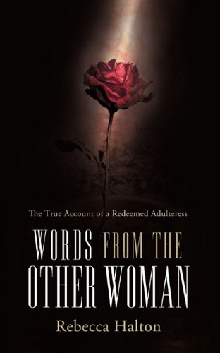 Words from the Other Woman: The true account of a redeemed adulteress