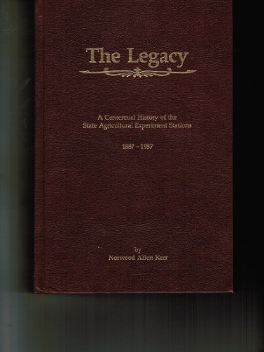 The legacy: A centennial history of the state agricultural experiment stations, 1887-1987 (Special report / Missouri Agr
