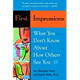 First Impressions: What You Don't Know About How Others See You ~ Valerie White Phd