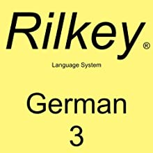 Learn German Dialogues 3: Rilkey Language Systems  by Rilkey Language Systems Narrated by Rilkey Language Systems