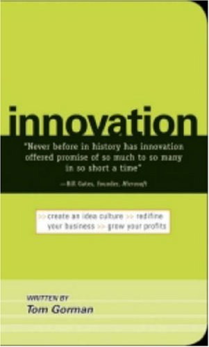 Innovation: Create an Idea Culture. Redefine Your Business. Grow Your Profits