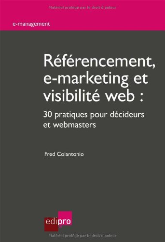 Referencement, e-marketing et visibilite web (French Edition)