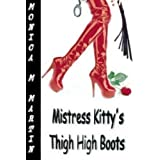 Mistress Kitty's Thigh High Bootsdi Monica M. Martin
