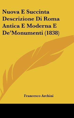 Nuova E Succinta Descrizione Di Roma Antica E Moderna E de'Monumenti (1838)