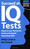 img - for Succeed at IQ Tests: Improve Your Numerical, Verbal and Spatial Reasoning Skills book / textbook / text book