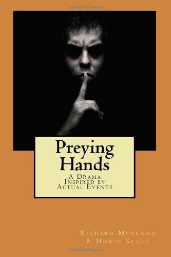 Preying Hands: A Drama in Two Parts Inspired by Actual Events