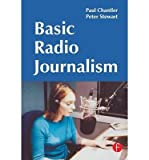 img - for [(Basic Radio Journalism )] [Author: Paul Chantler] [Aug-2003] book / textbook / text book