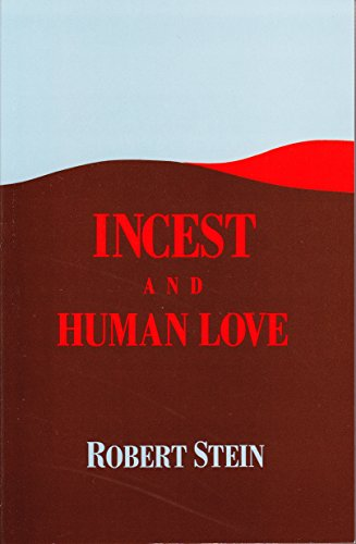 Incest and Human Love: Betrayal of the Soul in Psychotherapy (Jungian Classics Series)