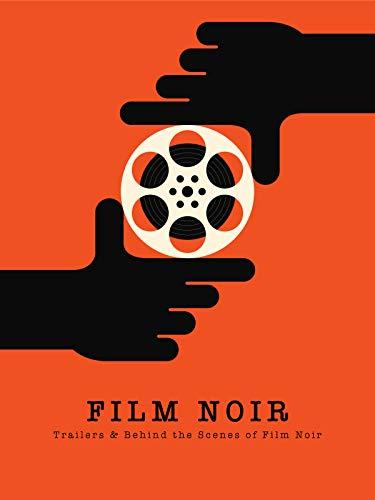 Film Noir: Trailers & Behind the Scenes of Film Noir
