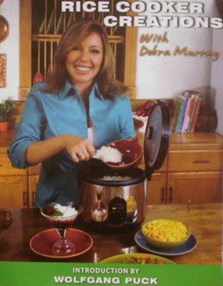 Rice Cooker Creations With Debra Murray (Cookbook Rice Cooker compare prices)