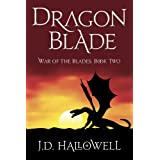 Dragon Blade (War of the Blades) ~ J.D. Hallowell