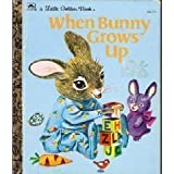 img - for When Bunny Grows Up (Little Golden Book) book / textbook / text book