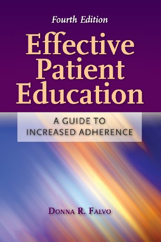 Effective Patient Education: A Guide To Increased Adherence, by Donna Falvo