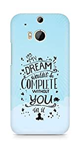 AMEZ my dream wouldnt have been complete without you Back Cover For HTC One M8