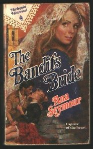 Bandit'S Bride (Harlequin Historical, No 116), SEYMOUR