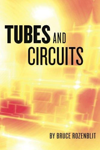 Tubes and Circuits