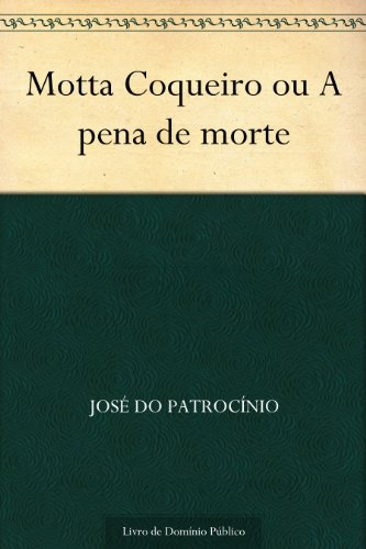 motta-coqueiro-ou-a-pena-de-morte-portuguese-edition