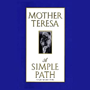 A Simple Path | [Mother Teresa]