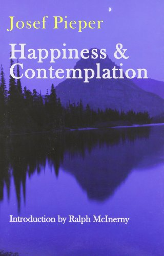 Happiness and Contemplation, by Josef Pieper