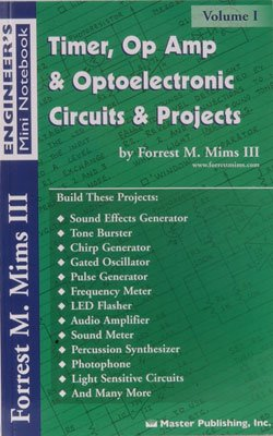 Timer Op Amp and Optoelectronic Circuits and Projects Book Vol. 1 By Forrest Mims