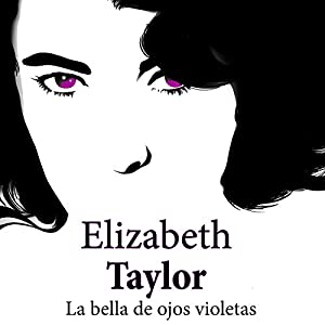 Elizabeth Taylor [Spanish Edition] Audiobook