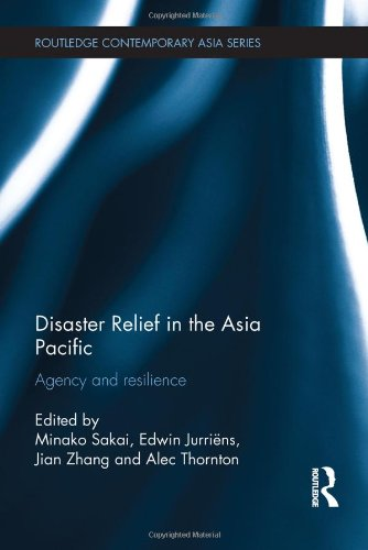 Disaster Relief in the Asia Pacific: Agency and Resilience (Routledge Contemporary Asia Series)