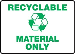 "RECYCLABLE MATERIAL ONLY (W/GRAPHIC) Sign - 10"" x 14"" Aluma-Lite"