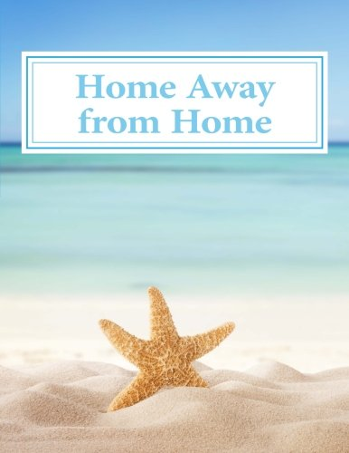 Home Away from Home: Visitor Register & Vacation Record