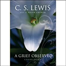 A Grief Observed Audiobook by C.S. Lewis Narrated by Ralph Cosham