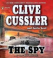 The Spy, Clive Cussler & Justin Scott; Scott Brick