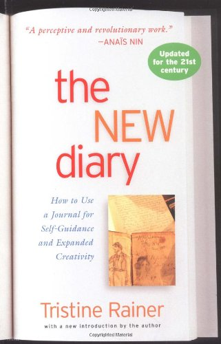 The New Diary: How to Use a Journal for Self-guidance and Expanded Creativity
