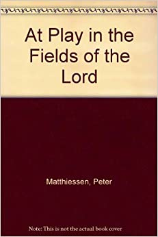 at play in the fields of the lord book review
