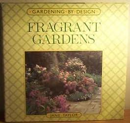 Fragrant Gardens (Gardening by design)