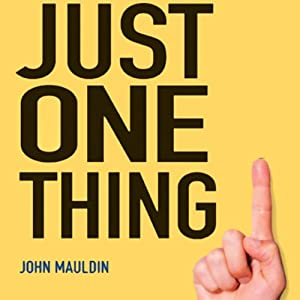 Just One Thing: Twelve of the World's Best Investors | [John Mauldin]