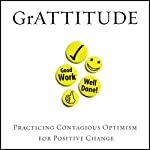 GrATTITUDE: Practicing Contagious Optimism for Positive Change | Ace Collins