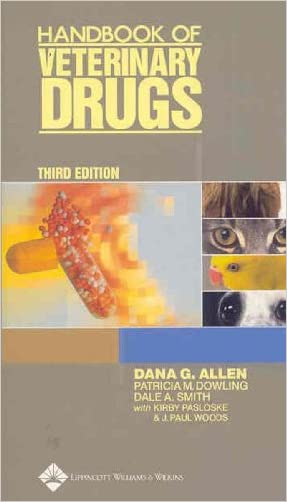 Handbook of Veterinary Drugs written by Dana Allen