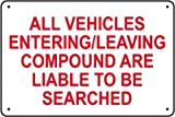 All Vehicles Entering/Leaving Compound are Liable to be Searched, 600mm x 400mm, Rigid Plastic