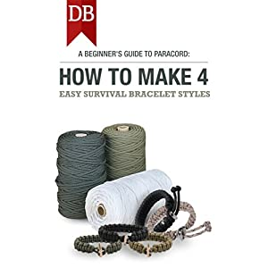 A Beginner's Guide To Paracord: How To Make 4 Easy Survival Bracelet Styles