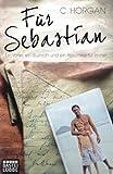 Image of Für Sebastian: Ein Vater, ein Wunsch und ein Abschied für immer
