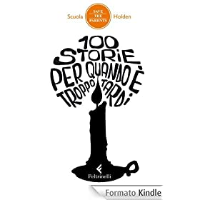 100 storie per quando � troppo tardi (Save the parents)
