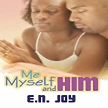 Me, Myself and Him Audiobook by E.N. Joy Narrated by Sharell Schwarzer